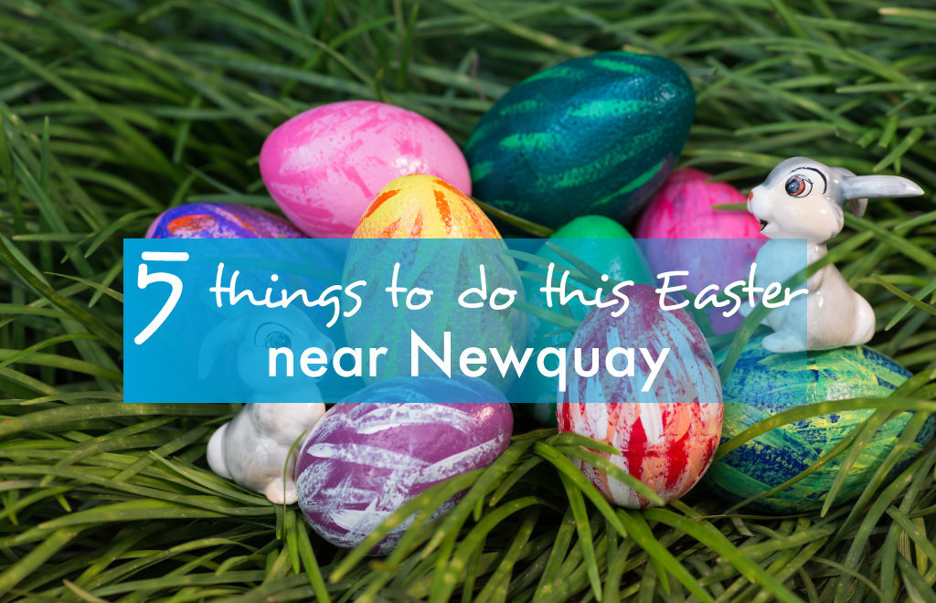 5 things to do this Easter near Newquay, Cornwall
